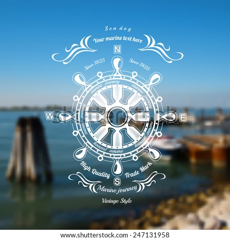 marine background with steering whee label on blue ocean blur photo - stock vector