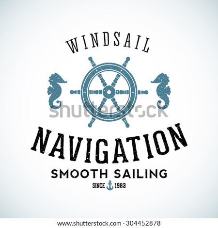 Maritime Navigation Abstract Vector Logo Template with Shabby Texture. For Any Nautical Business Purpose. Isolated. - stock vector