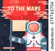 Mars colonization project poster with astronaut holding flag. Mars planet exploration concept vector illustration. First journey to the Mars. Astronaut in outer space. Modern flat style design - stock photo