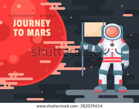 Mars colonization project poster with astronaut holding flag. Mars planet exploration concept vector illustration. Astronaut in space. First travel to Mars. Astronaut going to visit red planet - stock vector