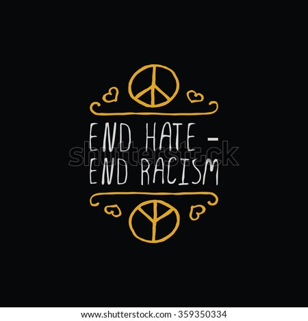 Martin Luther King Day handdrawn greeting card with gold element on black background.  End hate, end racism. Typographic banner with text and peace sign. Vector handdrawn badge.