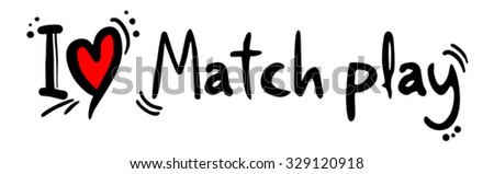 Match play love