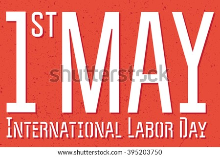 May Day. Creative abstract card for 1st May labor Day in a red colour background
