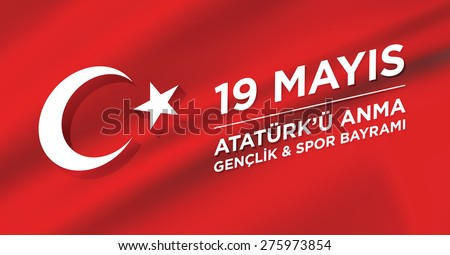 May 19th Turkish Commemoration of Ataturk, Youth and Sports Day, Turkish Flag vector background. - stock vector
