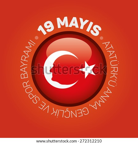 May 19th Turkish Commemoration of Ataturk, Youth and Sports Day Typographic Badge. Turkish flag symbol and portrait of MK.Ataturk