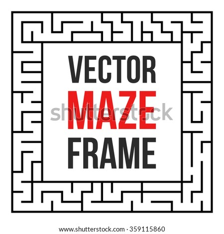 Maze Frame. Vintage Maze Border. Labyrinth with Entry and Exit. Find the Way Out Concept. Vector Illustration with blank template for your text.