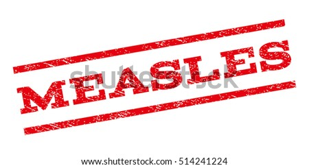 Measles watermark stamp. Text caption between parallel lines with grunge design style. Rubber seal stamp with dust texture. Vector red color ink imprint on a white background.