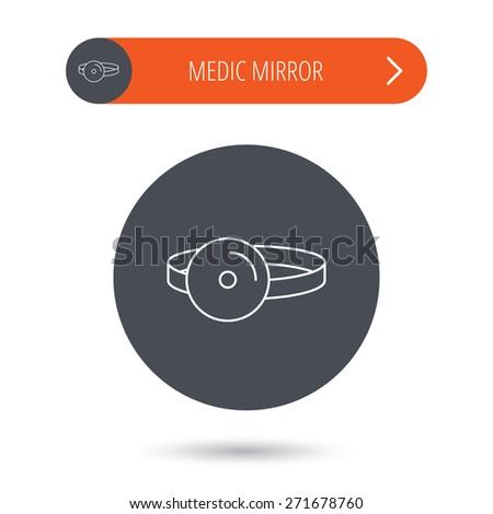 Medical mirror icon. ORL medicine sign. Otorhinolaryngology diagnosis tool symbol. Gray flat circle button. Orange button with arrow. Vector - stock vector