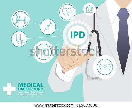 Medicine doctor  working with modern virtual technology, hand touching interface as medical concept,INPATIENT DEPARTMENT,IPD - stock vector