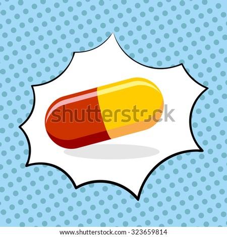 Medicine pill pop art. Medicinal drugs. Vector illustration - stock vector