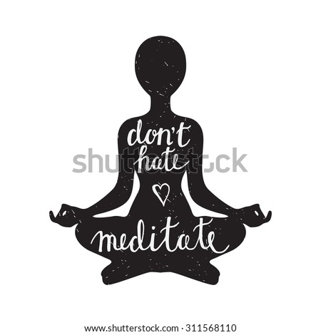 Meditation black silhouette with peaceful statement on white background - stock vector