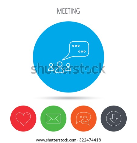 Meeting icon. Chat speech bubbles sign. Speak balloon symbol. Mail, download and speech bubble buttons. Like symbol. Vector - stock vector