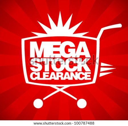 Mega stock clearance. Sale design template with shopping basket. - stock vector