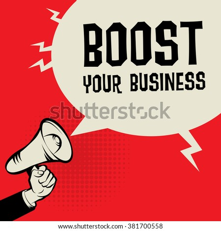 Megaphone Hand, business concept with text Boost Your Business, vector illustration - stock vector