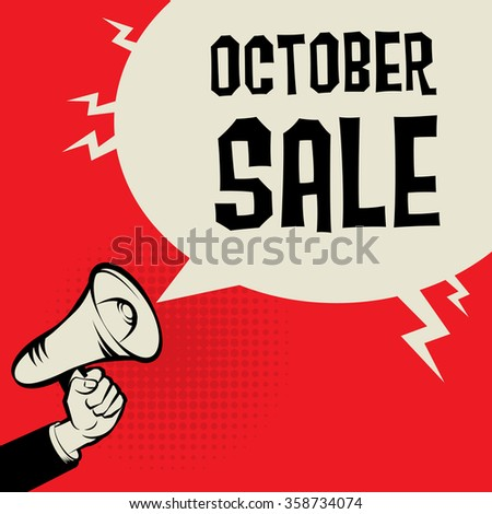Megaphone Hand, business concept with text October Sale, vector illustration - stock vector
