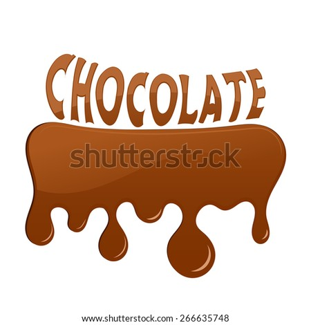 Melted chocolate with chocolate text. Vector illustration - stock vector
