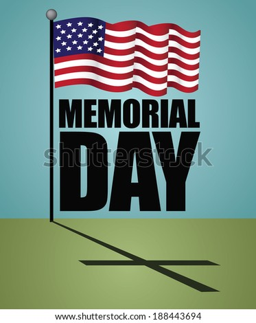 Memorial Day design. EPS 10 vector, grouped for easy editing. No open shapes or paths. - stock vector