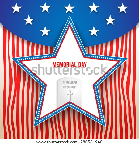 Memorial day design on striped background. Holiday patriotic card for Independence day, Memorial day, Veterans day, Presidents day and so on. - stock vector