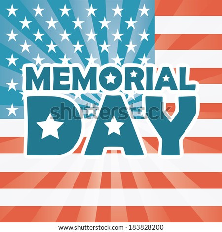 Memorial Day design over US flag background, vector illustration