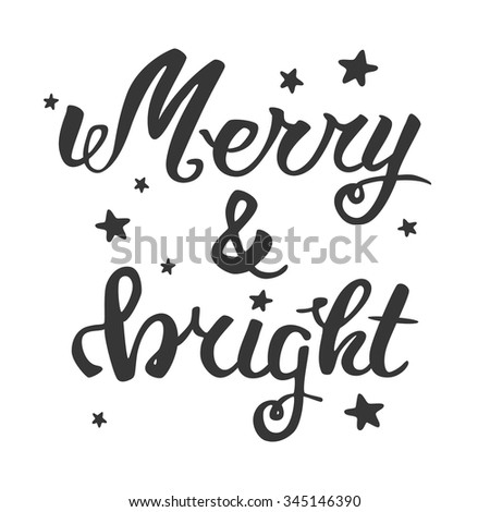 Merry and bright. Greeting hand lettering, hand calligraphy. Vector festive Christmas card. - stock vector