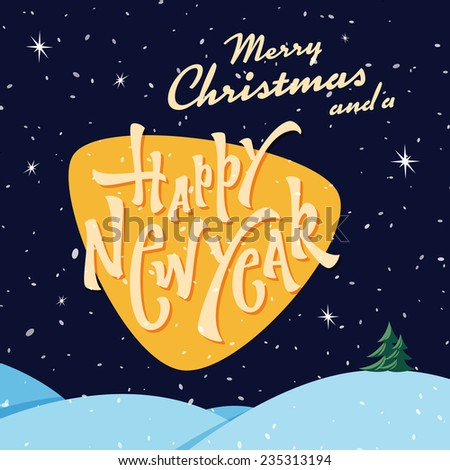 Merry Christmas and a Happy New Year Greeting Card, Poster, Banner with Hand Lettering | Typographic xmas design - stock vector