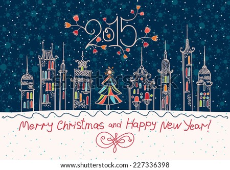Merry Christmas and Happy New Year! Beautiful card with a winter holiday town. - stock vector