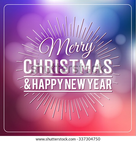 Merry Christmas and Happy New Year Calligraphic Design Label on defocus background. Holidays lettering for invitation, greeting card, prints and posters. Typographic design. Vector illustration. - stock vector