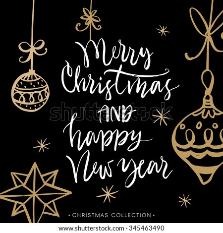 Merry Christmas and Happy New Year! Christmas greeting card with calligraphy. Handwritten modern brush lettering. Hand drawn design elements. - stock vector