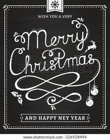 Merry Christmas and Happy New Year! Greeting card with lettering on chalkboard. Trendy background with typography and holiday symbols: deer, Christmas balls, holly, snowflake. Vector poster.  - stock vector