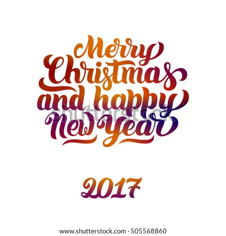 merry christmas and happy new year 2017 hand lettering text handmade vector calligraphy on