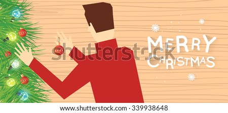 Merry Christmas and Happy New Year man decorates a Christmas tree. Postcard, banner, printed matter, greeting card. Flat design vector illustration. - stock vector