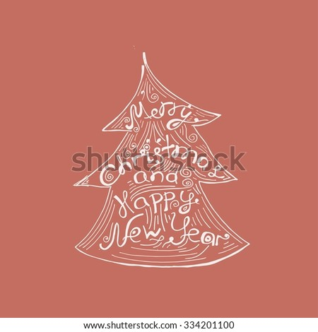 Merry Christmas and happy New Year- quote in a Christmas tree. Unique hand drawn typography poster. Design element for congratulation cards, banners and flyers. - stock vector