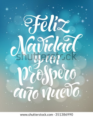 Merry Christmas and Happy New Year text in Spanish: Feliz Navidad y un Prospero Ano Nuevo. Vector lettering for invitation, greeting card, prints. Hand drawn holidays design - stock vector