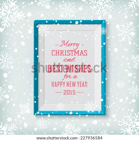 Merry Christmas and Happy New Year text label on a picture frame with snow and snowflakes. Greeting card. Vector illustration - stock vector