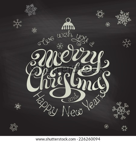 Merry Christmas And Happy New Year typographic background. Hand-drawn vintage calligraphic text on blackboard.  - stock vector