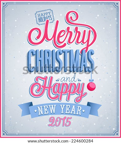 Merry Christmas and Happy New Year typographic design. Vector illustration. - stock vector