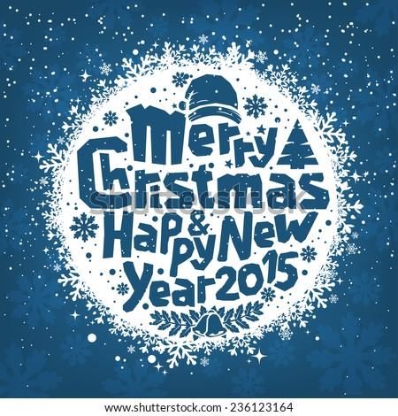 Merry Christmas And Happy New Year Typographical Background On Snowball - stock vector