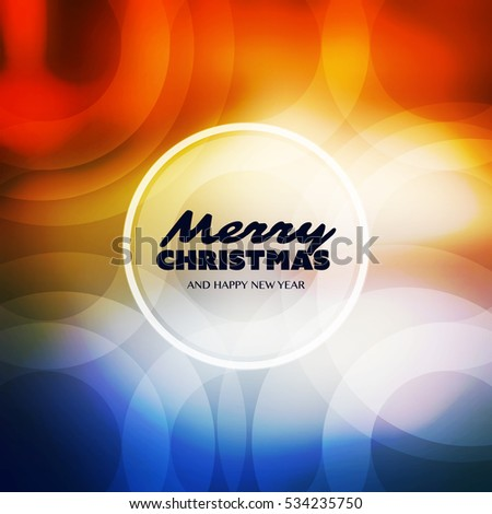 Merry Christmas - Colorful Modern Style Happy Holidays Greeting Card Design with Round Transparent Label on Bright Abstract Background