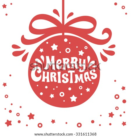 Merry Christmas hand drawn lettering inside Christmas ball ornament.  Vector illustration for a banner, poster or greeting card design element. - stock vector