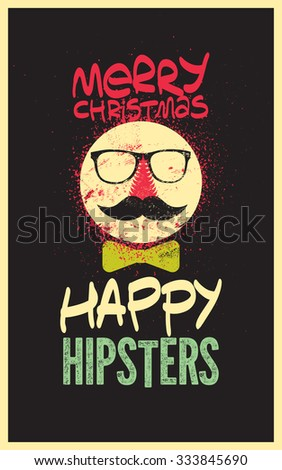 Merry Christmas, Happy Hipsters! Typographic retro grunge Christmas card. Vector illustration.
