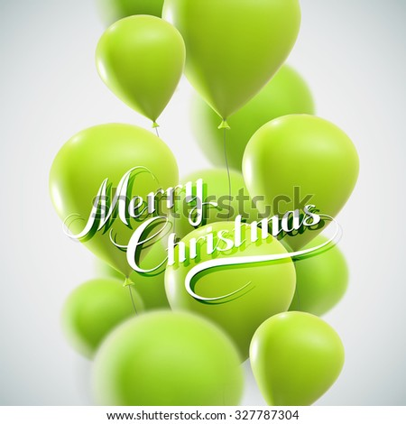 Merry Christmas lettering composition on the background of flying green balloons. Holiday Vector Illustration - stock vector