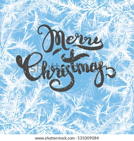 Merry Christmas lettering on frost background,hand drawn,vector illustration