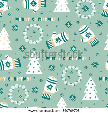 Merry Christmas. New Year seamless pattern. Xmas background with Mitten, Christmas wreath, Christmas tree, Snowflakes - stock vector