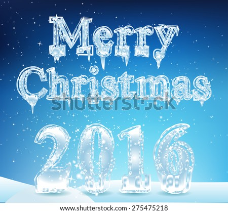 Merry Christmas. New Year. 2016. The font in the form of ice, icicles and snow. The inscription is on the snow. Image. Vector. Illustration. - stock vector