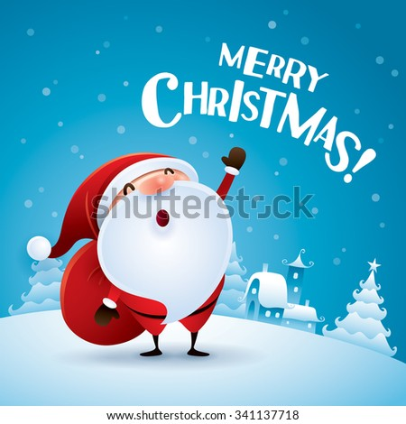 Merry Christmas! Santa Claus is waving with a sack of gifts in Christmas snow scene.  - stock vector