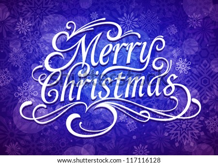 Merry Christmas Vector Calligraphic Lettering On Blue Snowflakes Background. - stock vector
