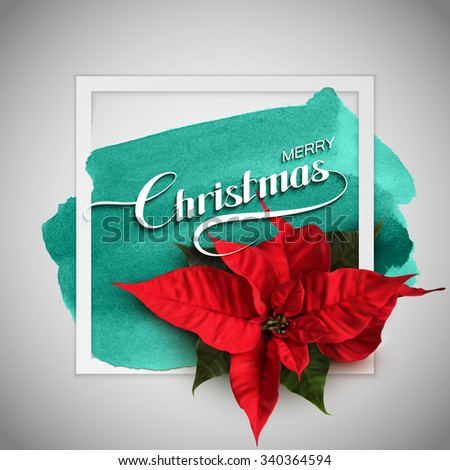 Merry Christmas. Vector Holiday Illustration With Lettering Label And Poinsettia Flowers On Watercolor Stain - stock vector