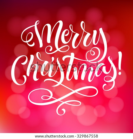 Merry Christmas vector text on defocus background. Holidays lettering for invitation and greeting card, prints and posters. Hand drawn calligraphic inscription - stock vector