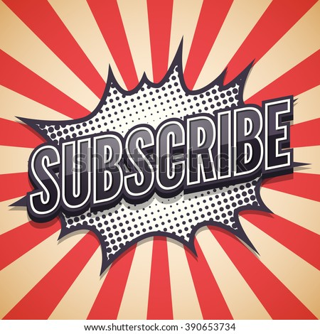 Message Subscribe, Comic Speech Bubble, Vector illustration. - stock vector