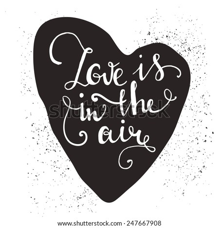 Messy hand drawn romantic poster. Heart with cute quote for valentines day card or save the date card. Inspirational vector typography. - stock vector